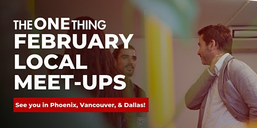 The ONE Thing Dallas Meet-Up