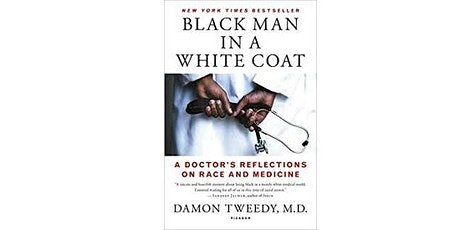 Book Discussion of Black Man in a White Coat by Damon Tweedy, M.D. tickets