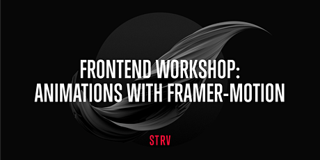 Frontend Workshop: Animations with framer-motion tickets