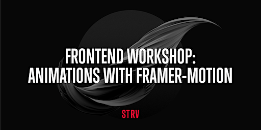 Frontend Workshop: Animations with framer-motion