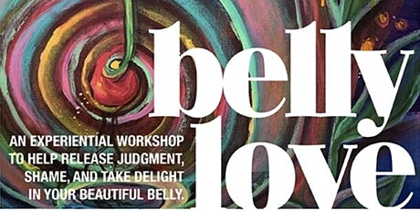 BellyLove: Transform your Relationship with your Sacred Center tickets