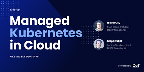 Managed Kubernetes in Cloud: GKE and EKS Deep Dive tickets
