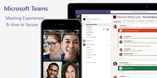 Microsoft Teams: Meeting Experiences and How to Secure - February 20, 2019 2-4pm CT