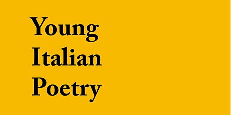 "New insights on Italian poetry: presentation of the anthologies ""Giovane poesia italiana"" and ""Planetaria - 27 poeti del mondo nati dopo il 1985"" tickets"