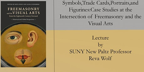 Symbols,Trade Cards,Portraits,and Figurines:Case Studies at the Intersection of Freemasonry and the Visual Arts tickets