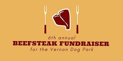 6th Annual Beefsteak Fundraiser for Vernon Dog Park