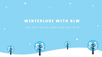 Winterlude with BLW