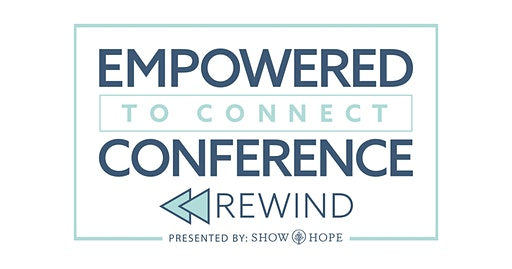 Empowered To Connect REWIND 2020