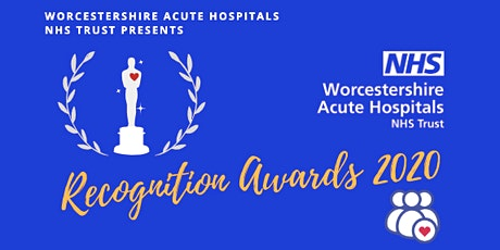 Worcestershire Acute Hospitals Recognition Awards 2020 tickets