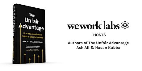 WeWork Labs Hosts: The Unfair Advantage authors Ash Ali & Hasan Kubba tickets