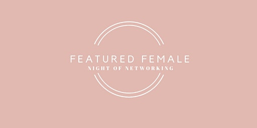 Featured Female Night of Networking: 02