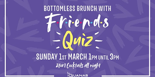 F.R.I.E.N.D.S. Quiz & Bottomless Brunch