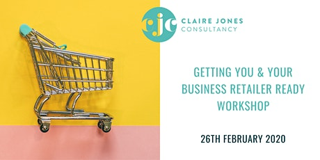 Getting you & your business 'ready for retail' Workshop tickets