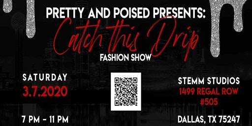 Catch This Drip Fashion Show