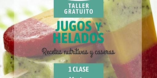 """TALLER GRATUITO """" JUGOS Y HELADOS """"- Elaboraciónes nutritivas y caseras"""