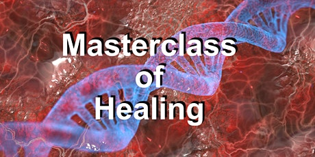MASTERCLASS OF HEALING Tickets