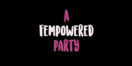 A Fempowered Party tickets