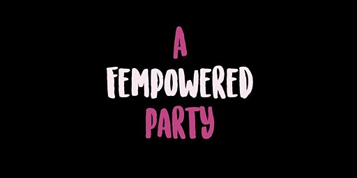 A Fempowered Party
