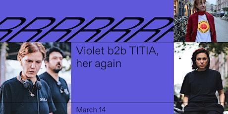 Violet, TITIA & her again - Radio Radio tickets