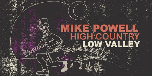 Mike Powell's High Country + Low Valley DOUBLE RELEASE PARTY