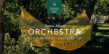 Retiro Aberto na Orchestra - 20 a 22 de março 2020 ingressos