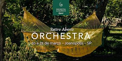 Retiro Aberto na Orchestra - 20 a 22 de março 2020