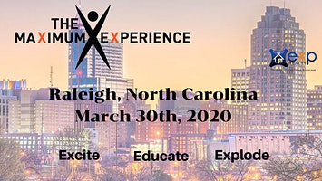 The Maximum Experience- Raleigh, North Carolina