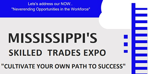 """NOW"" MS Skilled Trades Expo"