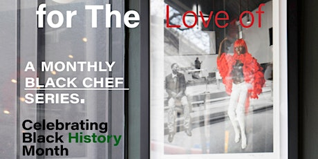 For the Love of - A Monthly Black Chef Series tickets