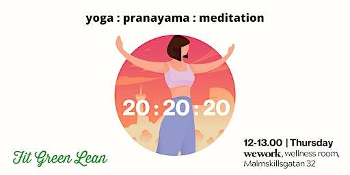 20:20:20 | Yoga + Pranayama + Meditation