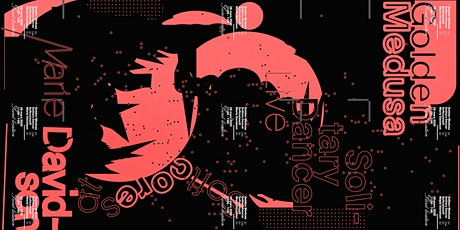 Golden Medusa / softcoresoft / Solitary Dancer / Marie Davidson (DJ set) tickets