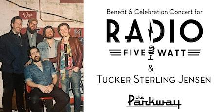 Benefit & Celebration Concert for RADIO FIVE WATT & TUCKER STERLING JENSEN tickets