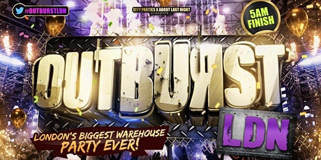 Outburst Ldn London's Biggest Warehouse Party  tickets