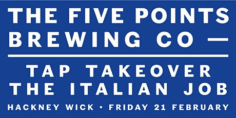 Five Points Tap Takeover at The Italian Job Hackney Wick tickets
