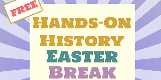 Hands on History Easter Break