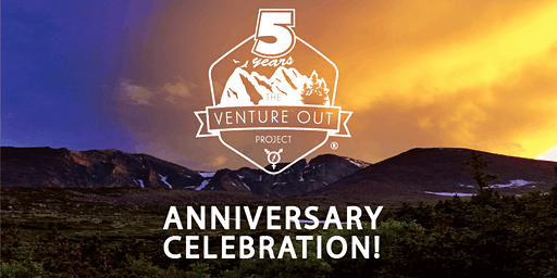 The Venture Out Project 5 Year Anniversary Celebration