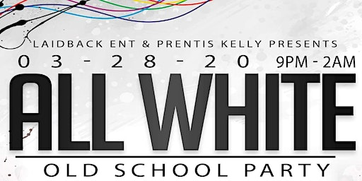 All White Old School Party! 30 and Up!
