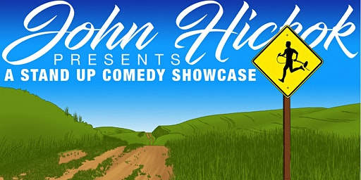John Hickok Presents: A Stand Up Comedy Showcase