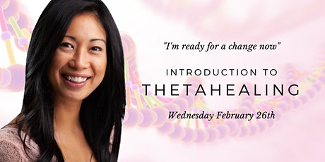 Introduction to ThetaHealing - Wednesday February 26th tickets