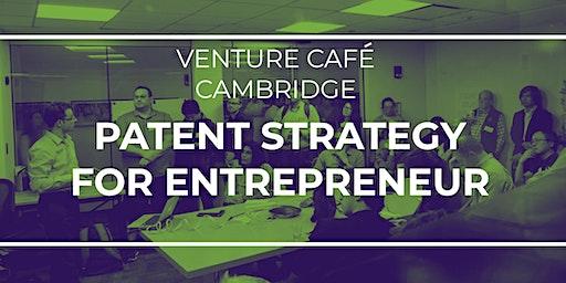 Patent Strategy for Entrepreneurs – Patentability, Application Process & Pr