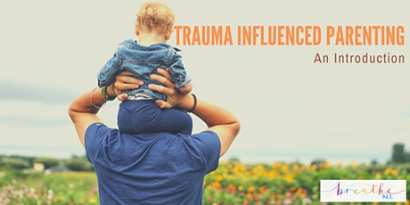 Trauma Influenced Parenting - An Introduction tickets
