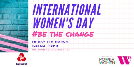 International Women's Day: #BeTheChange tickets
