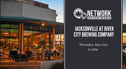 Network After Work Jacksonville at River City Brewing Company tickets
