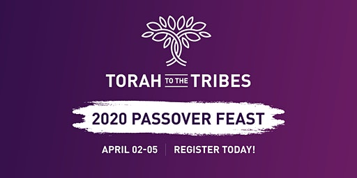 2020 Passover Feast- Torah to the Tribes