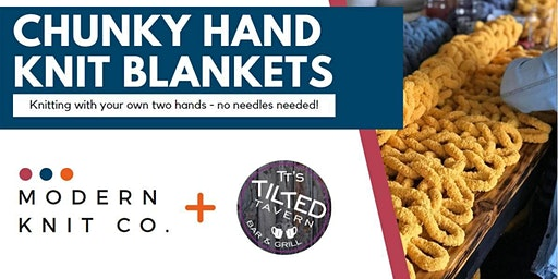 Chunky Hand Knit Blankets at TT's Tilted Tavern (3/15)
