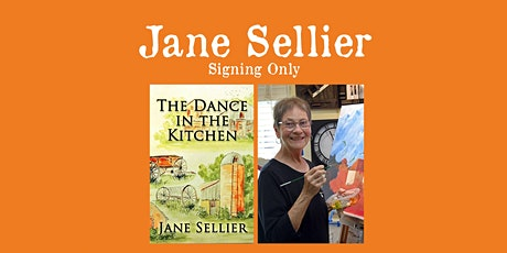 "Jane Sellier - ""The Dance In The Kitchen"" (BOOK SIGNING ONLY) tickets"
