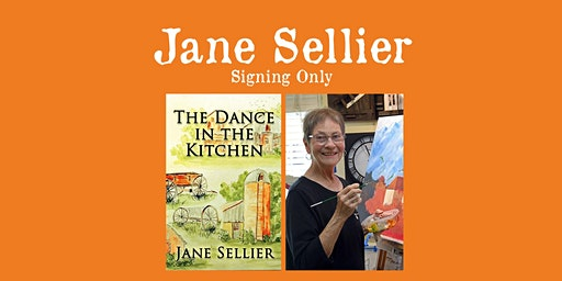"""Jane Sellier - """"The Dance In The Kitchen"""" (BOOK SIGNING ONLY)"""