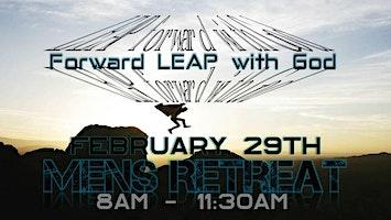 Leap Forward With God - Men's Retreat
