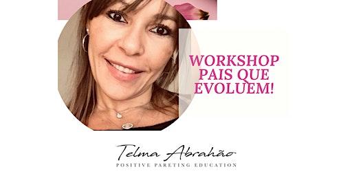Workshop Pais que Evoluem. - Weston/Florida