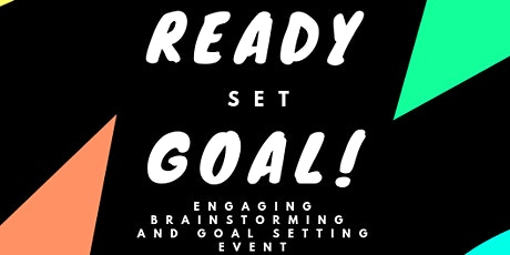 Ready, Set, Goal! A Brainstorming and Goal Setting Workshop tickets